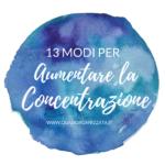 13 modi per aumentare la concentrazione