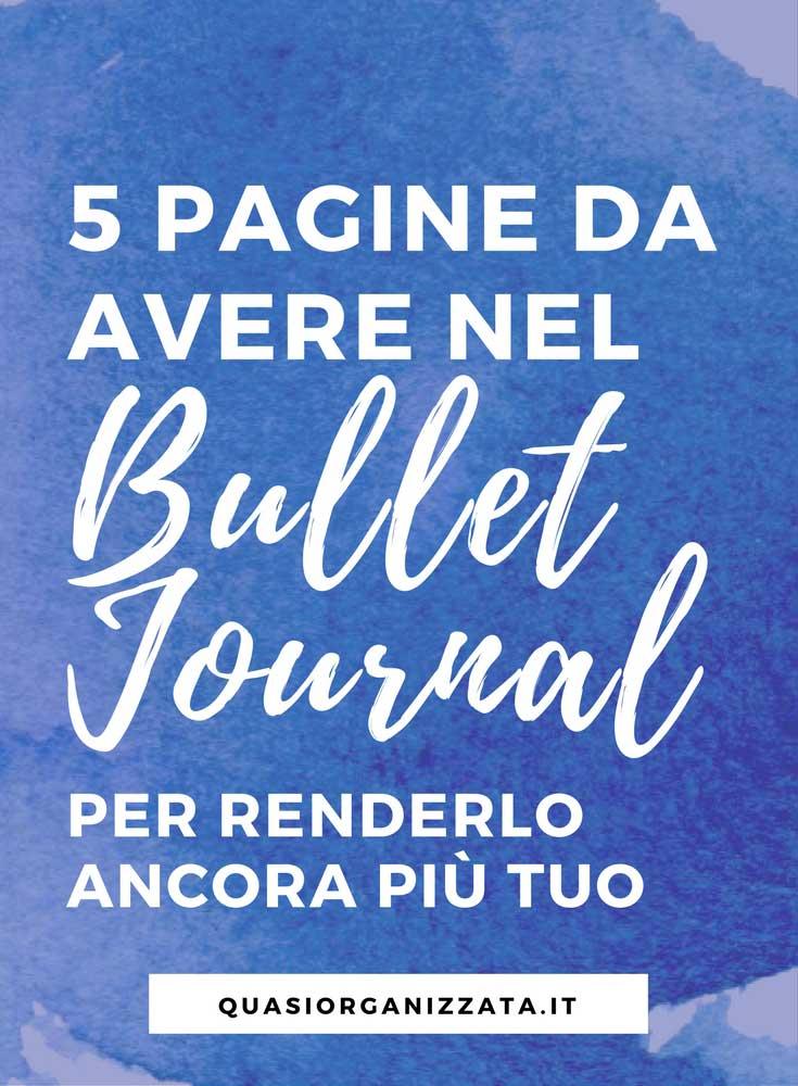 5 pagine da avere nel bullet journal - produttività - #bulletjournal #bulletjournalitaliano #ideebujo