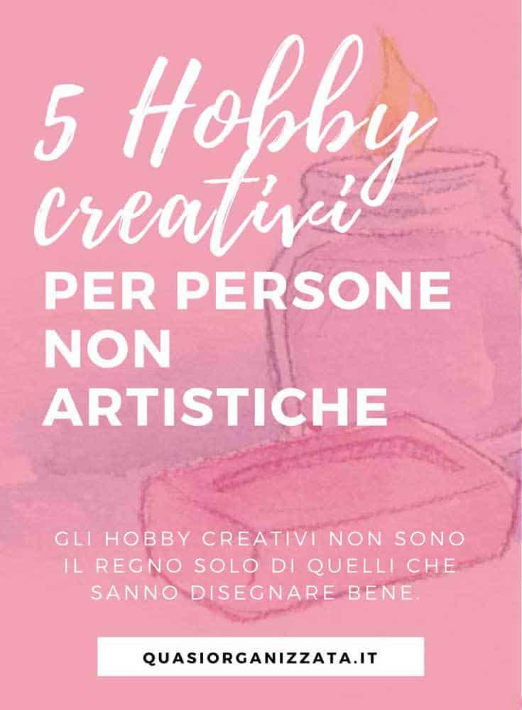 5 Hobby creativi per persone non artistiche #hobbycreativi #creatività #faidatecreativo