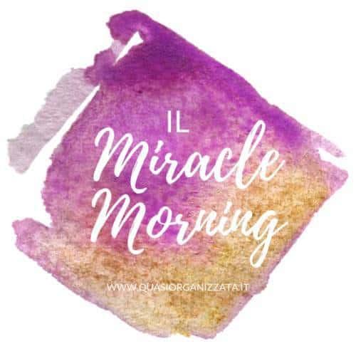 Il Miracle Morning - Il mattino miracoloso - Migliorare la propria vita #affermazioni #routine #selfcare