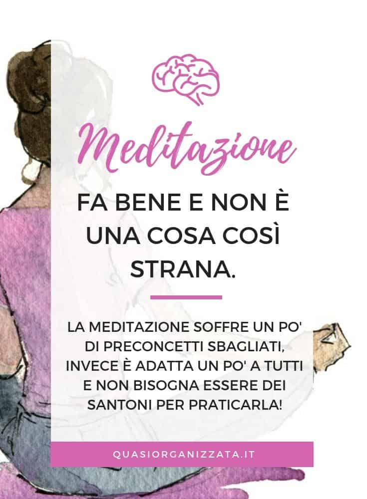 La meditazione fa bene e non è una cosa così strana! #mindfullness #meditazione #prenditicuradite #quasiorganizzata
